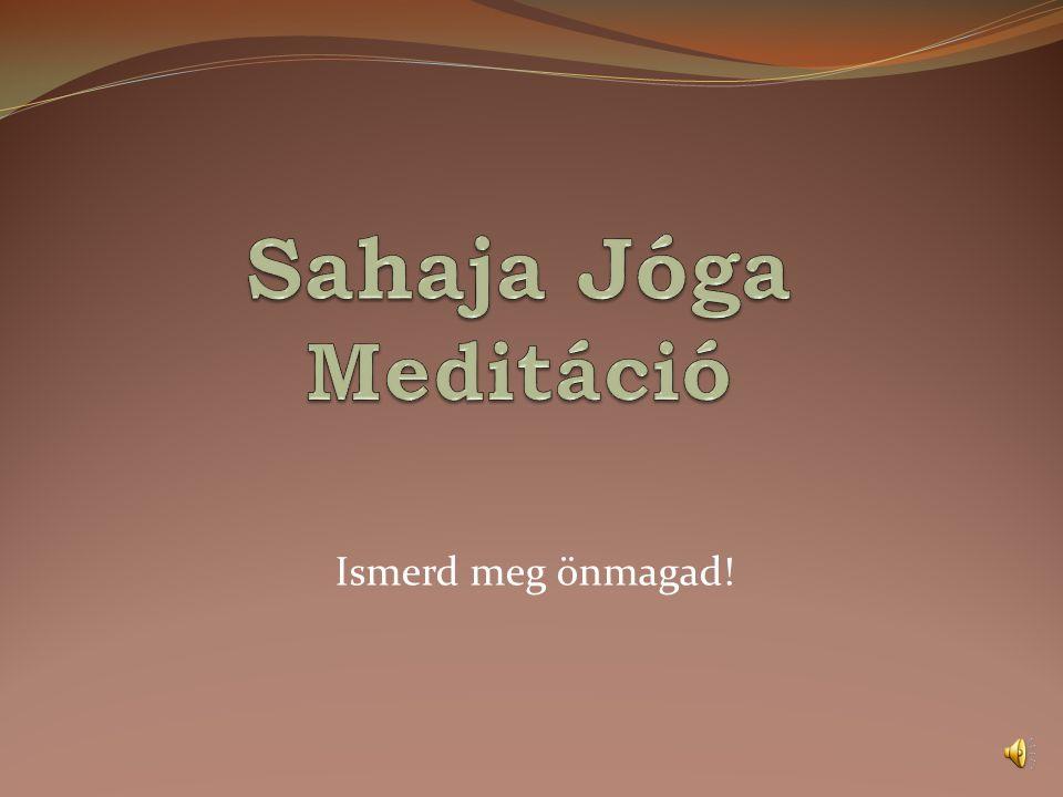 Sahaja Jóga Meditáció Ismerd meg önmagad!