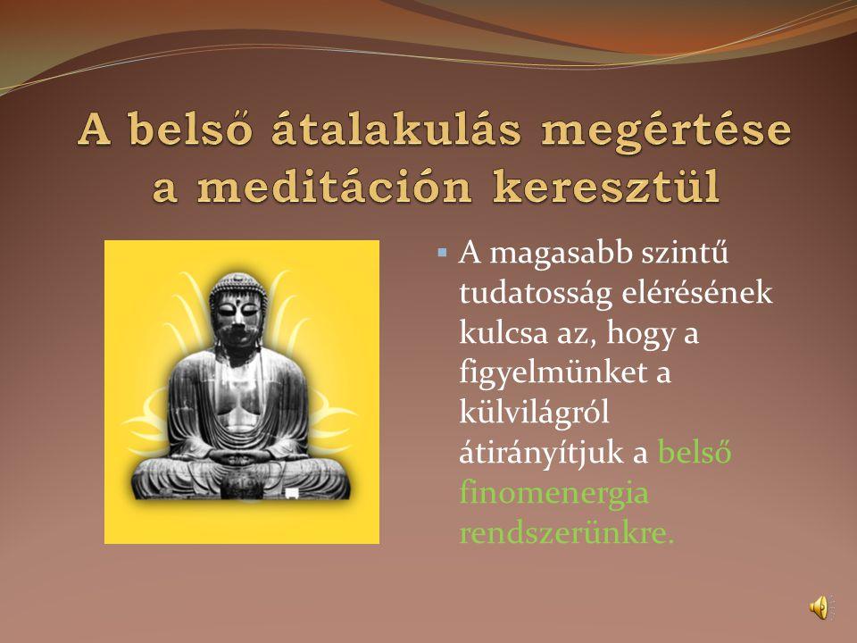 A belső átalakulás megértése a meditáción keresztül