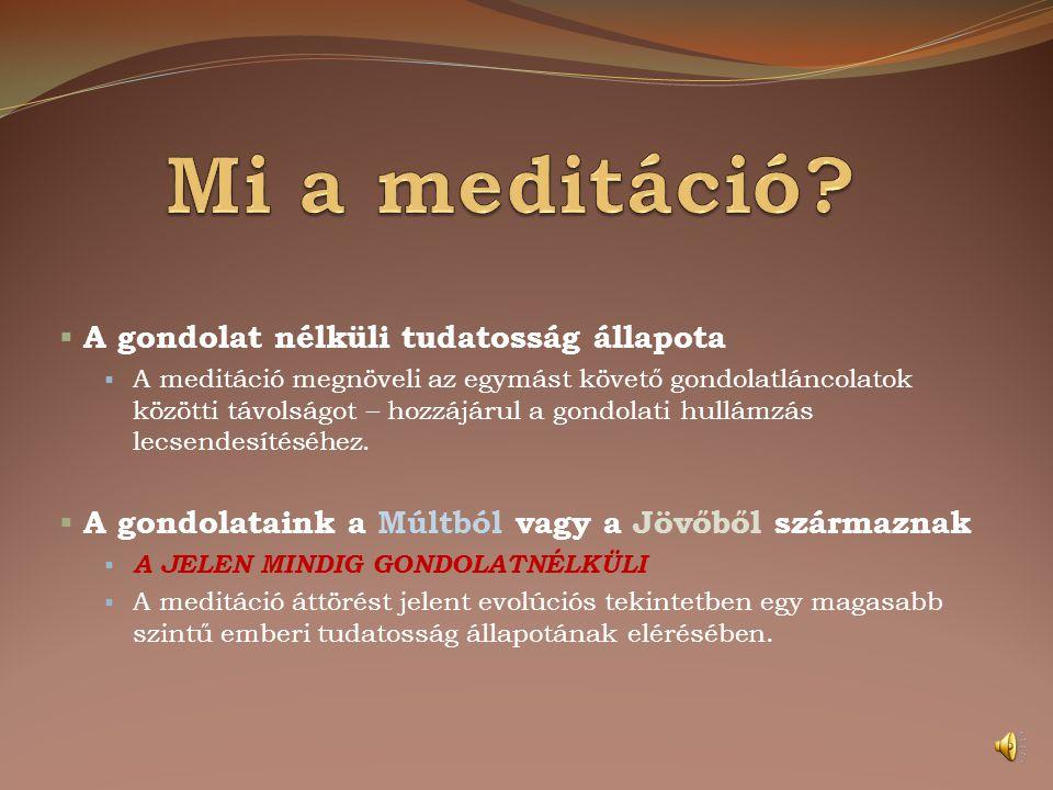 Mi a meditáció A gondolat nélküli tudatosság állapota