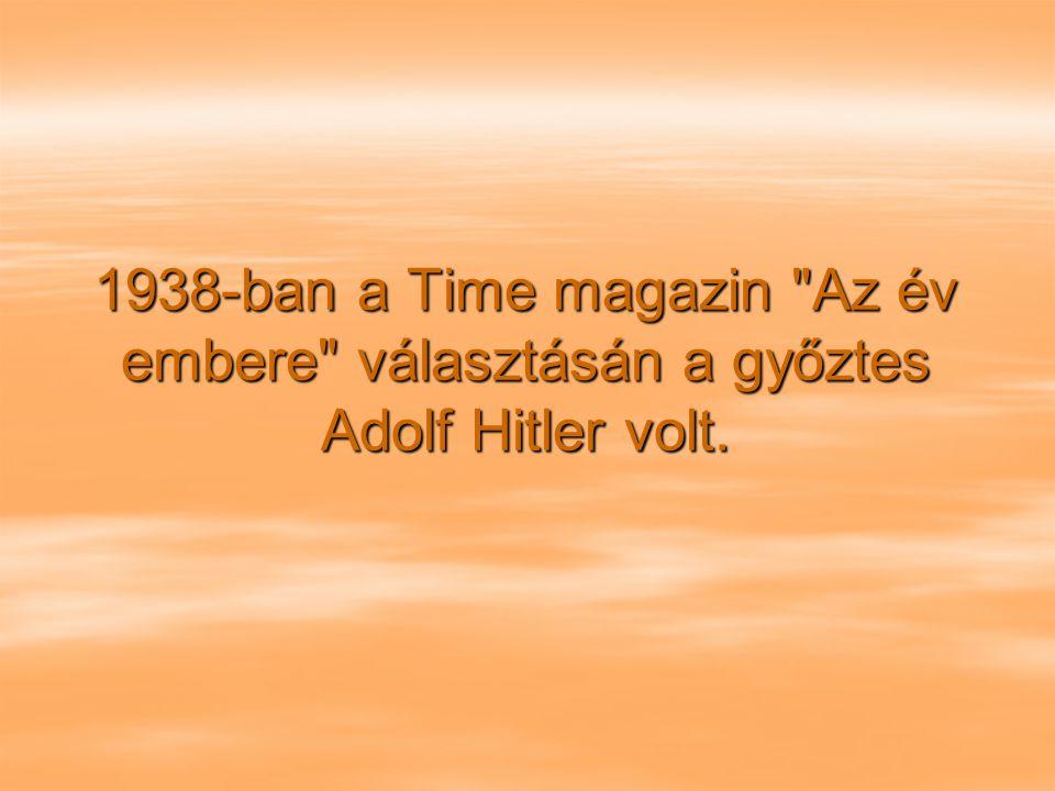 1938-ban a Time magazin Az év embere választásán a győztes Adolf Hitler volt.