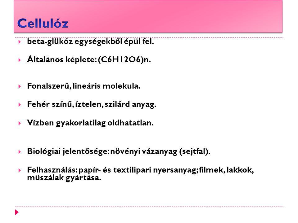 Cellulóz beta-glükóz egységekből épül fel.