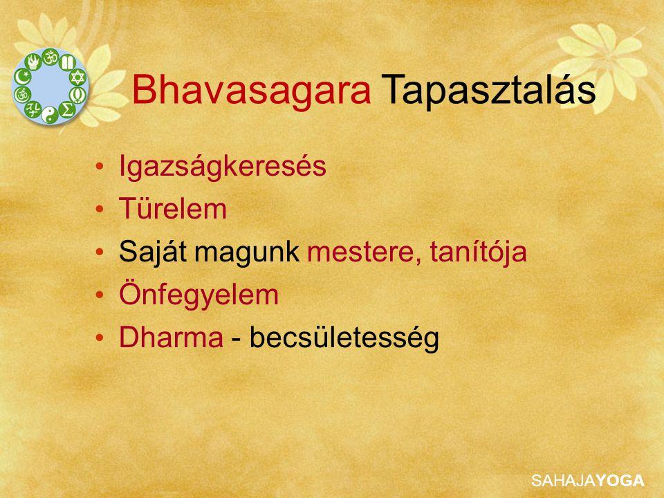 Bhavasagara Tapasztalás