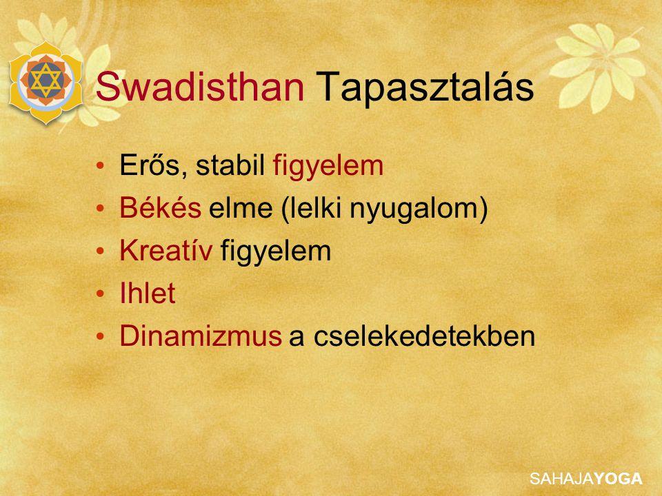 Swadisthan Tapasztalás