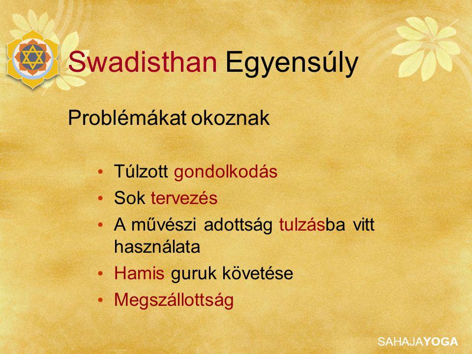 Swadisthan Egyensúly Problémákat okoznak Túlzott gondolkodás