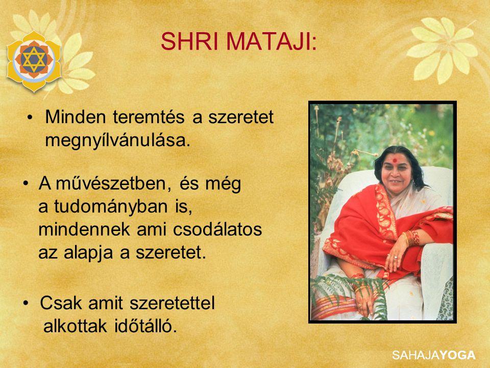 SHRI MATAJI: Minden teremtés a szeretet megnyílvánulása.