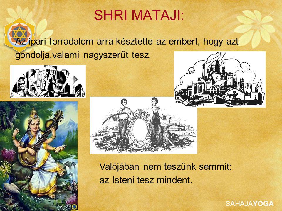 SHRI MATAJI: Az ipari forradalom arra késztette az embert, hogy azt