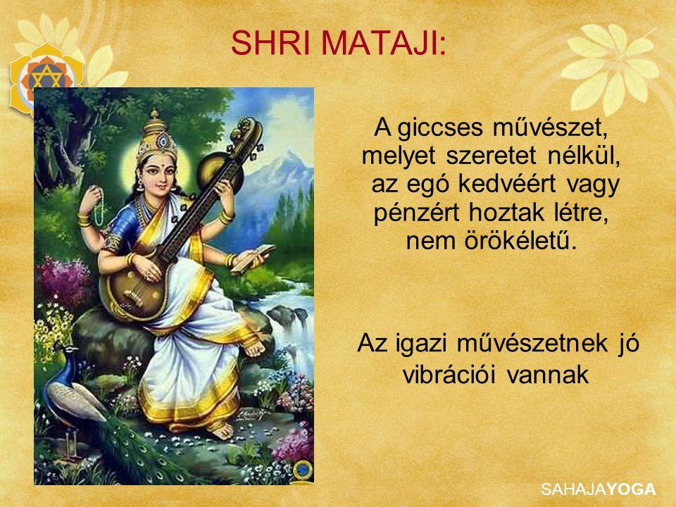 SHRI MATAJI: A giccses művészet, melyet szeretet nélkül,