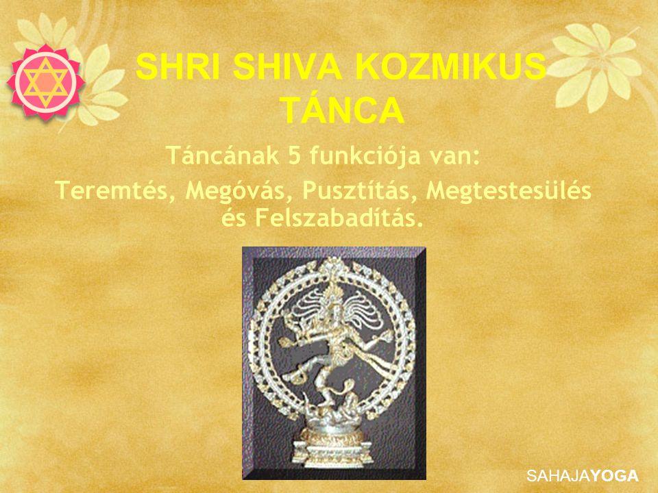 SHRI SHIVA KOZMIKUS TÁNCA