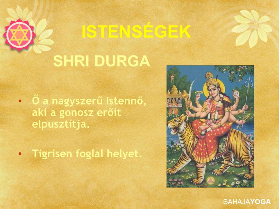 ISTENSÉGEK SHRI DURGA. Ő a nagyszerű Istennő, aki a gonosz erőit elpusztítja.