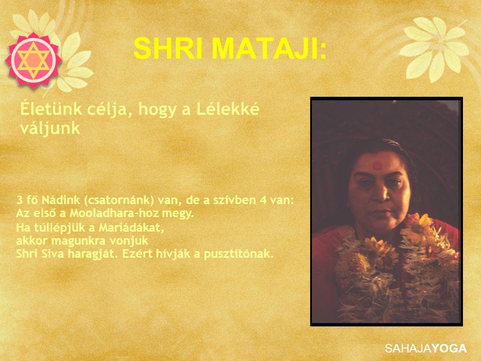SHRI MATAJI: Életünk célja, hogy a Lélekké váljunk