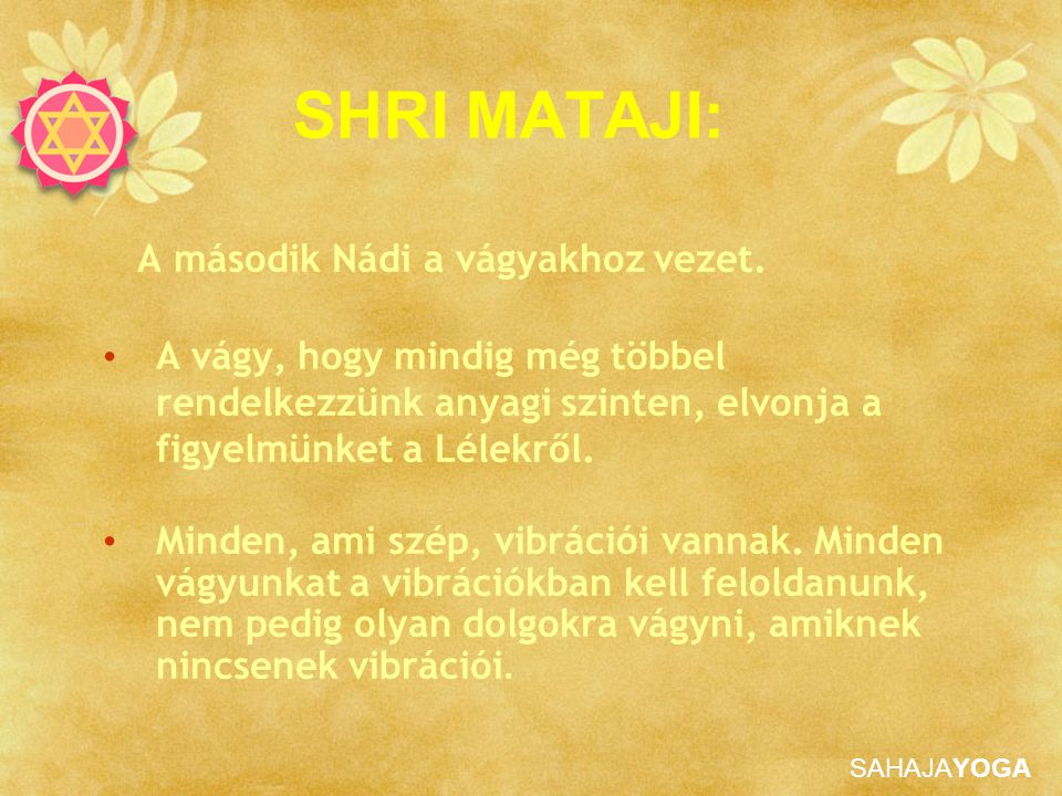 SHRI MATAJI: A második Nádi a vágyakhoz vezet.