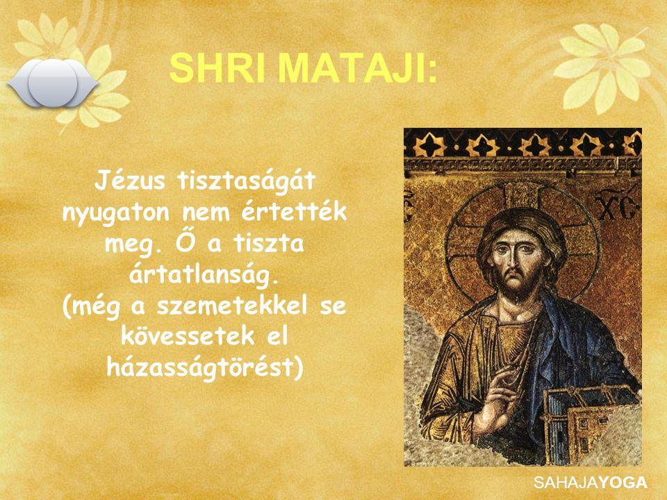 SHRI MATAJI: Jézus tisztaságát nyugaton nem értették meg.