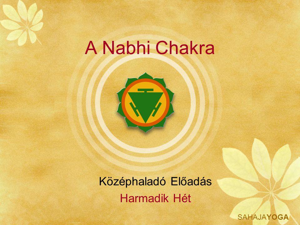 A Nabhi Chakra Középhaladó Előadás Harmadik Hét