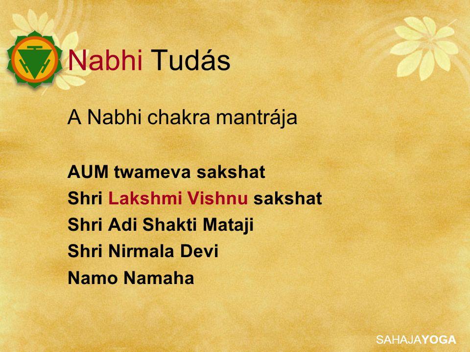 Nabhi Tudás A Nabhi chakra mantrája AUM twameva sakshat