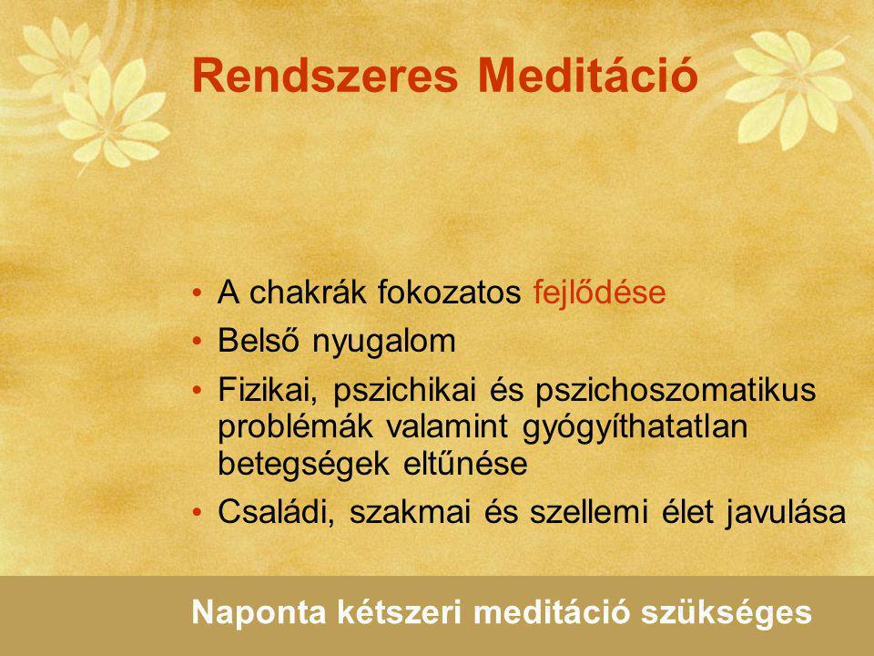 Rendszeres Meditáció A chakrák fokozatos fejlődése Belső nyugalom