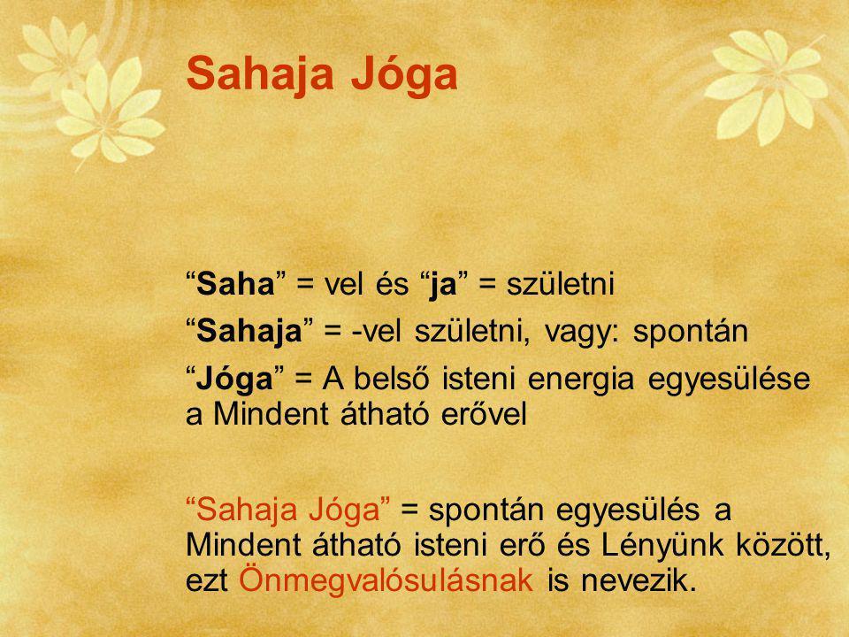 Sahaja Jóga Saha = vel és ja = születni