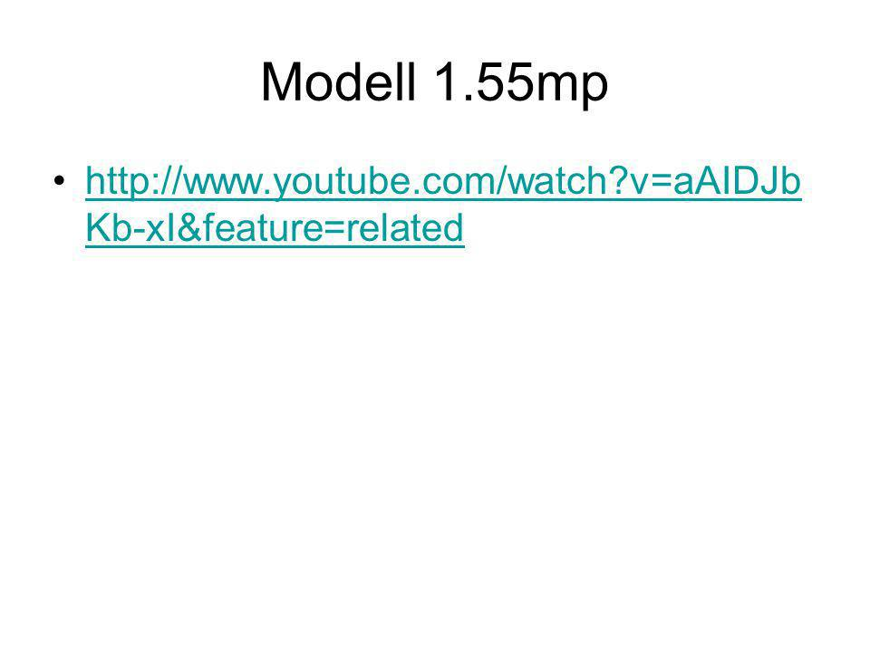 Modell 1.55mp http://www.youtube.com/watch v=aAIDJbKb-xI&feature=related