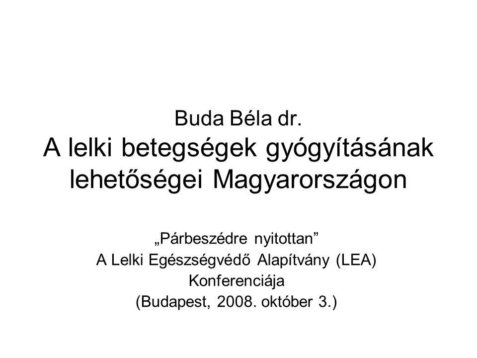 Buda Béla dr. A lelki betegségek gyógyításának lehetőségei Magyarországon