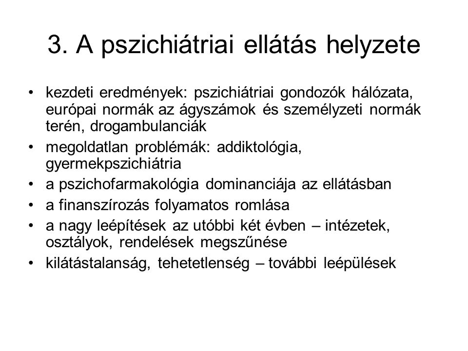 3. A pszichiátriai ellátás helyzete
