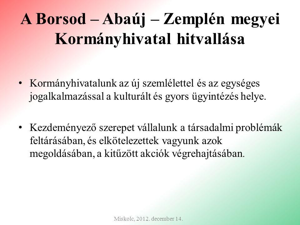 A Borsod – Abaúj – Zemplén megyei Kormányhivatal hitvallása