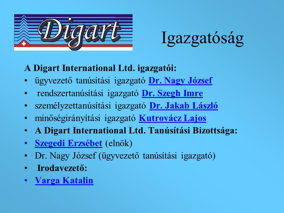 Igazgatóság A Digart International Ltd. igazgatói: