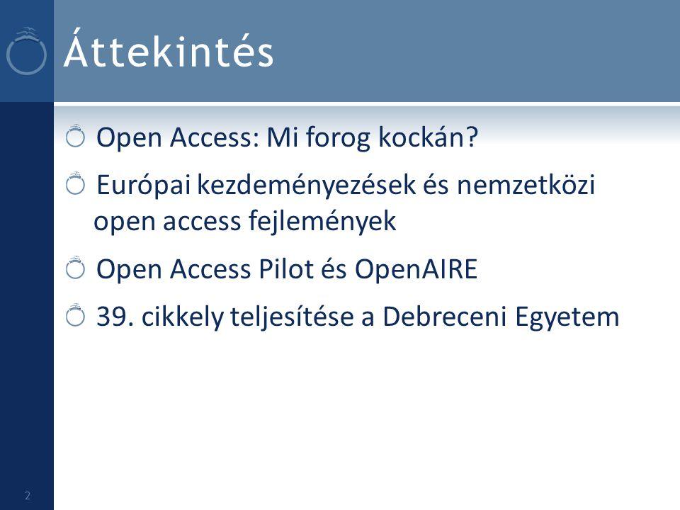 Áttekintés Open Access: Mi forog kockán