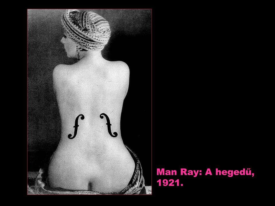 Man Ray: A hegedű, 1921.