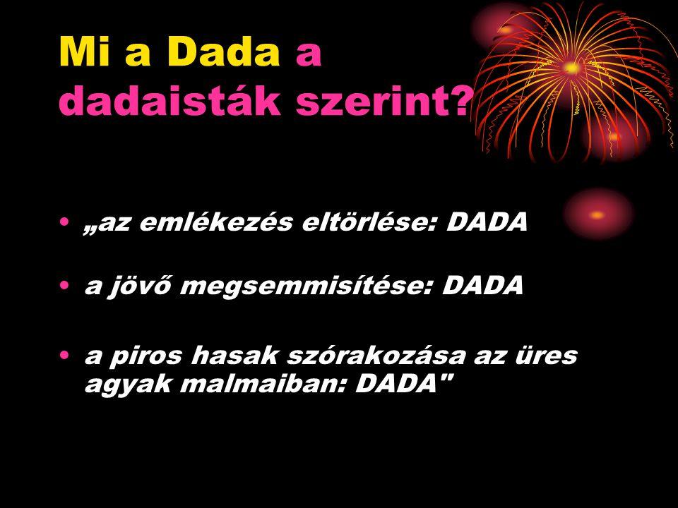 Mi a Dada a dadaisták szerint