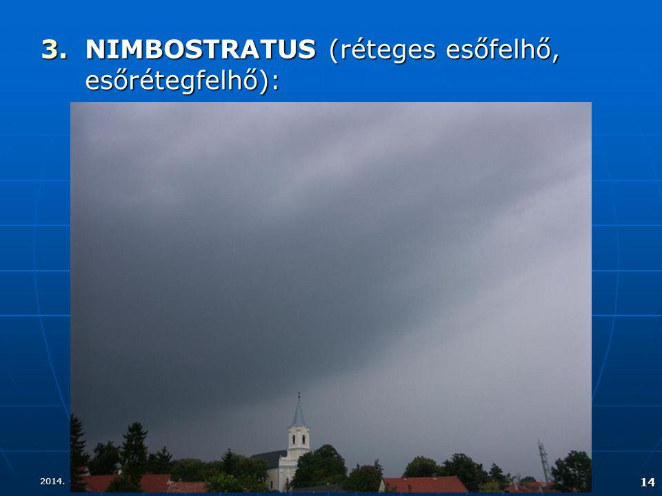 NIMBOSTRATUS (réteges esőfelhő, esőrétegfelhő):