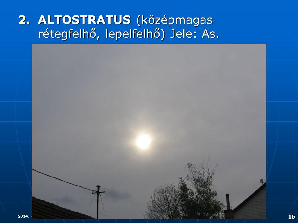 ALTOSTRATUS (középmagas rétegfelhő, lepelfelhő) Jele: As.
