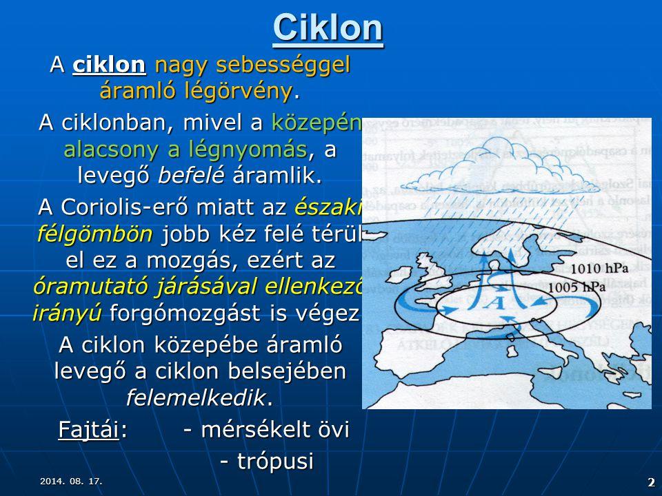 Ciklon A ciklon nagy sebességgel áramló légörvény.