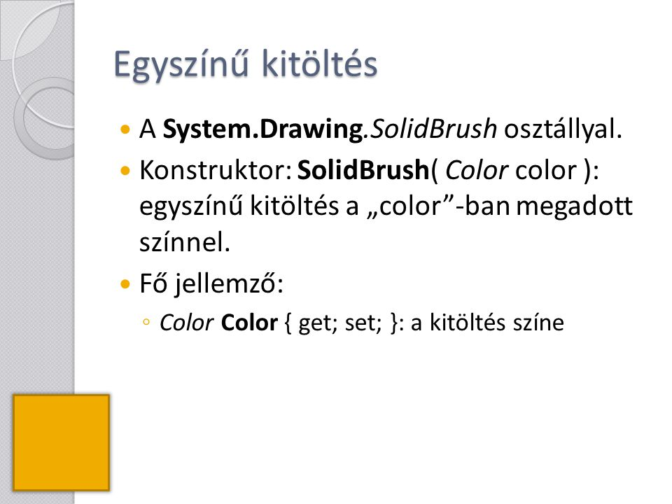 Egyszínű kitöltés A System.Drawing.SolidBrush osztállyal.