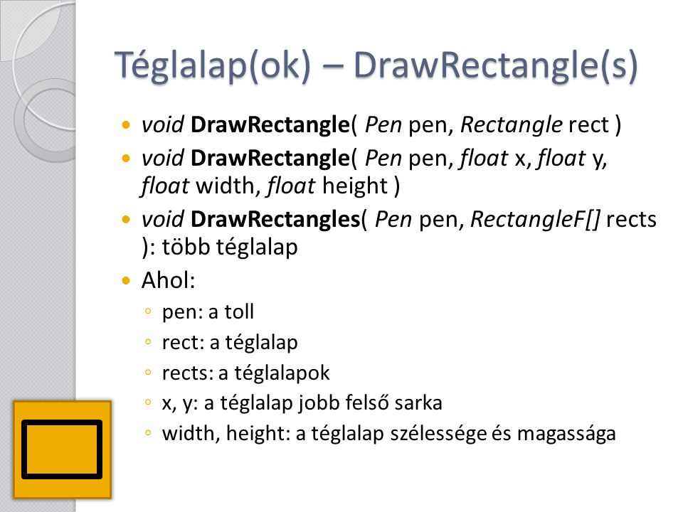 Téglalap(ok) – DrawRectangle(s)