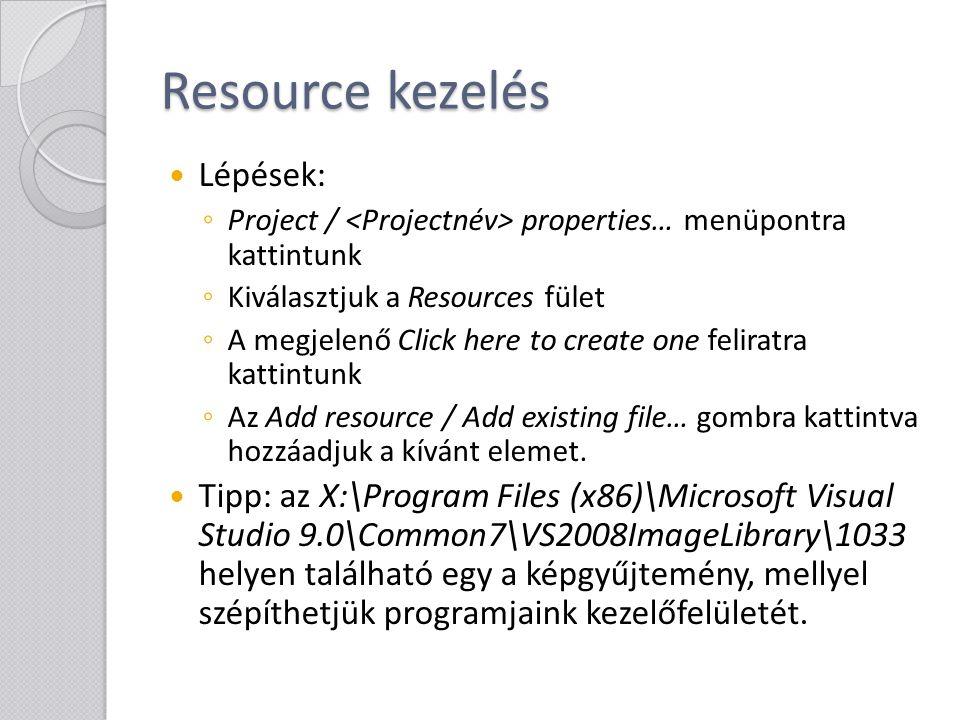 Resource kezelés Lépések: