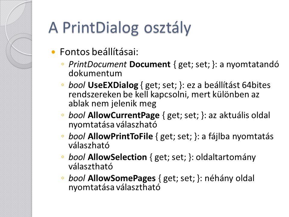 A PrintDialog osztály Fontos beállításai: