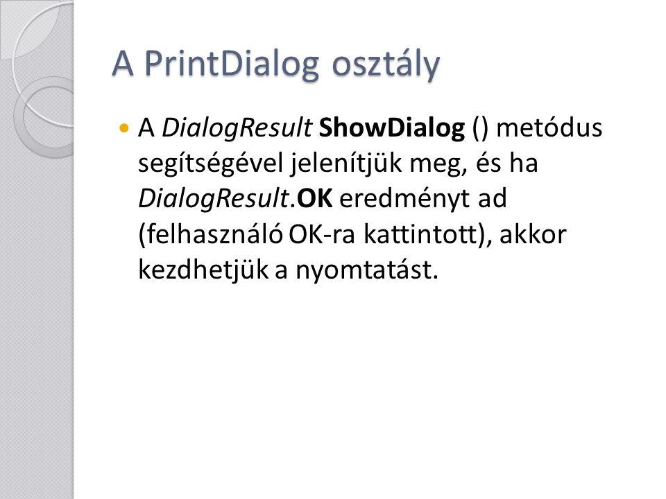 A PrintDialog osztály