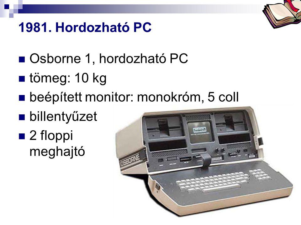 beépített monitor: monokróm, 5 coll billentyűzet 2 floppi meghajtó
