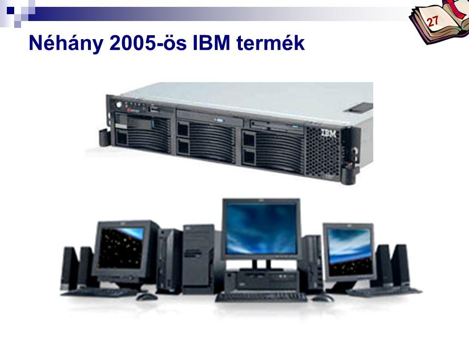 27 Néhány 2005-ös IBM termék