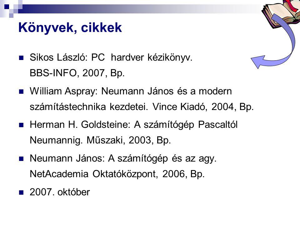 Könyvek, cikkek Sikos László: PC hardver kézikönyv. BBS-INFO, 2007, Bp.