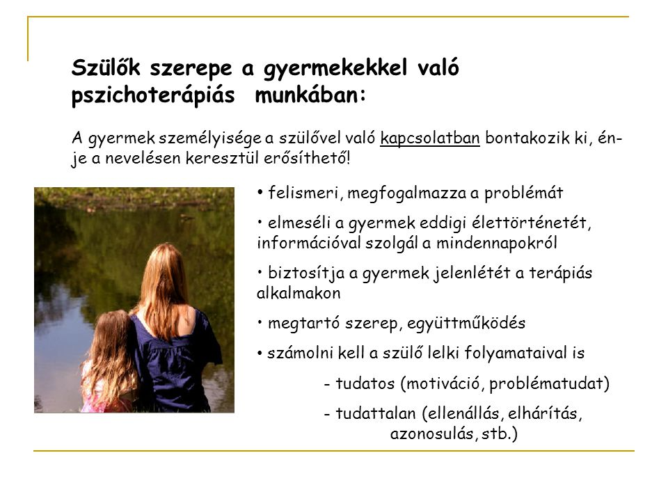 Szülők szerepe a gyermekekkel való pszichoterápiás munkában: