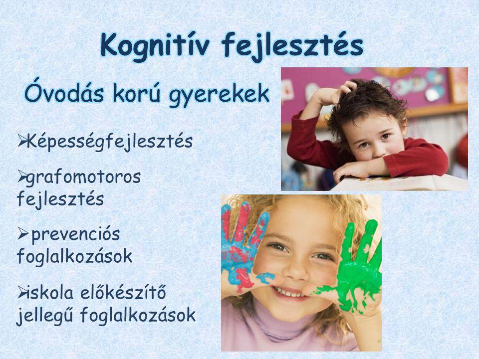 Kognitív fejlesztés Óvodás korú gyerekek Képességfejlesztés