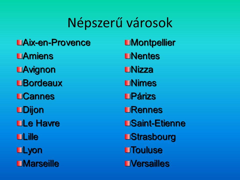 Népszerű városok Aix-en-Provence Amiens Avignon Bordeaux Cannes Dijon