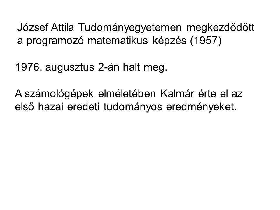 József Attila Tudományegyetemen megkezdődött a programozó matematikus képzés (1957)
