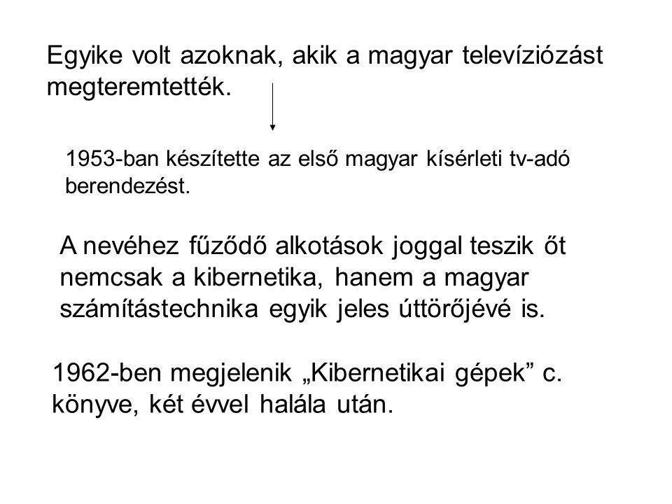 Egyike volt azoknak, akik a magyar televíziózást megteremtették.