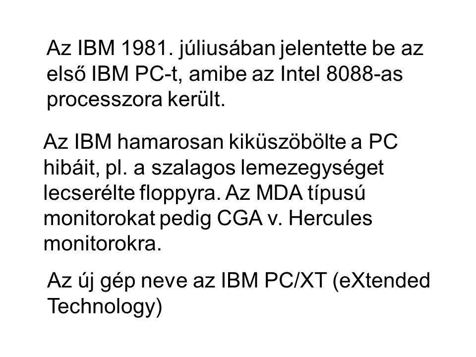 Az IBM 1981. júliusában jelentette be az első IBM PC-t, amibe az Intel 8088-as processzora került.