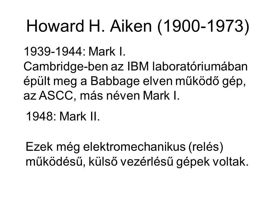 Howard H. Aiken (1900-1973) 1939-1944: Mark I.