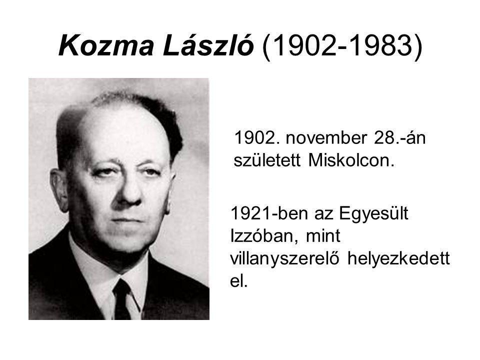 Kozma László (1902-1983) 1902. november 28.-án született Miskolcon.