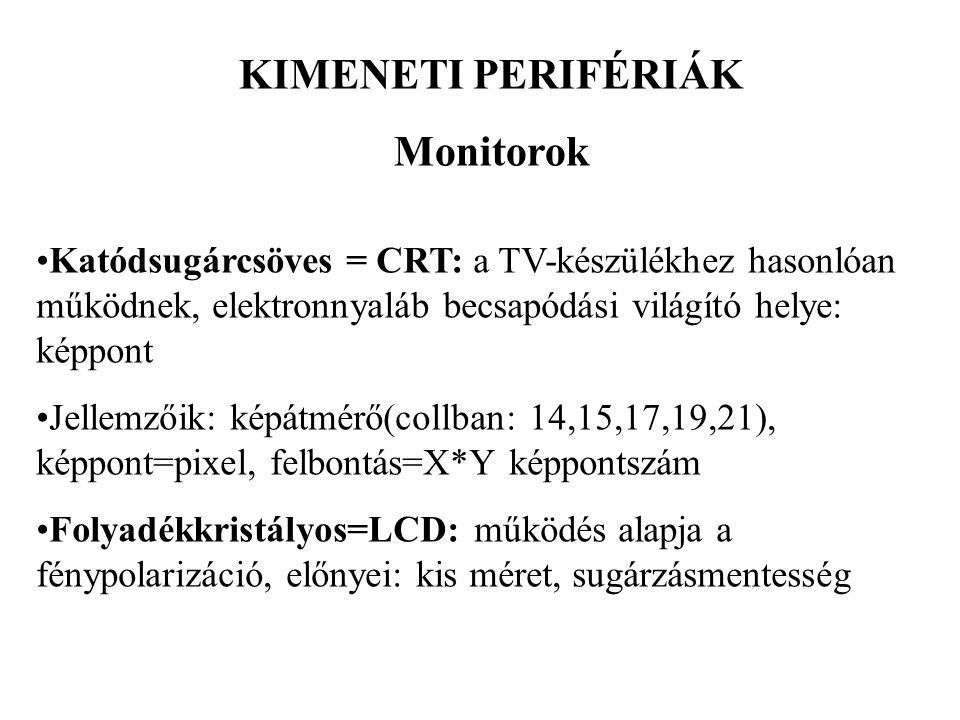 KIMENETI PERIFÉRIÁK Monitorok