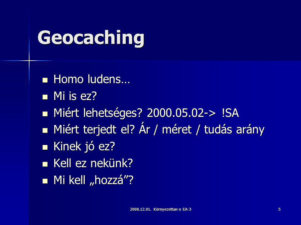 Geocaching Homo ludens… Mi is ez
