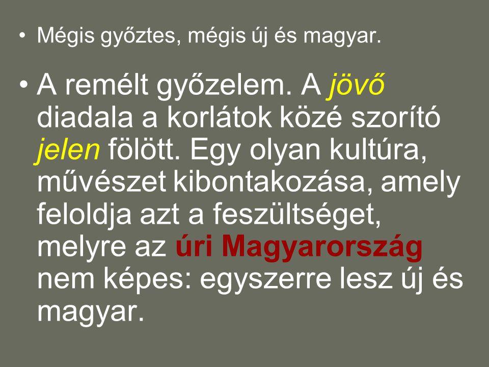 Mégis győztes, mégis új és magyar.